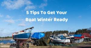 top 5 tips to storing your boat for winter