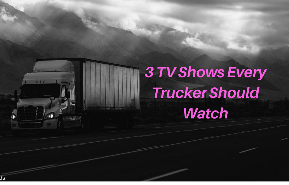 3 tv shows every trucker should watch