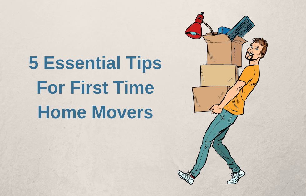5 essential tips for first time home movers