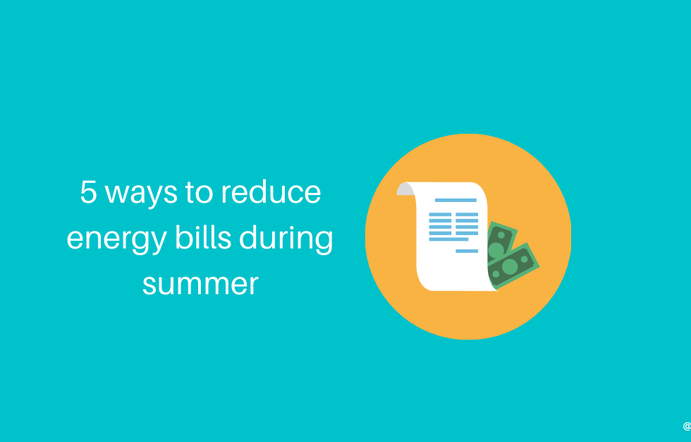 how to reduce energy bills in summer